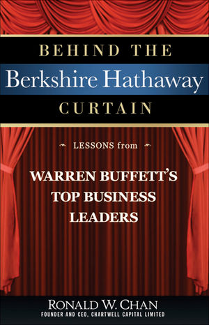 Behind the Berkshire Hathaway Curtain: Lessons from Warren Buffett