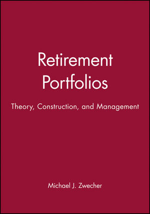 Retirement Portfolios: Theory, Construction, and Management, Set