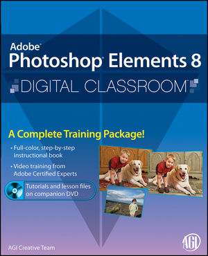 Photoshop Elements 8 Digital Classroom, (Book and Video Training)