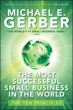 The Most Successful Small Business in The World: The Ten Principles (0470594322) cover image