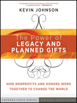 The Power of Legacy and Planned Gifts: How Nonprofits and Donors Work Together to Change the World (0470608722) cover image