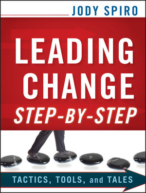 Leading Change Step-by-Step: Tactics, Tools, and Tales (0470635622) cover image