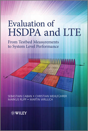 Evaluation of HSDPA and LTE: From Testbed Measurements to System Level Performance