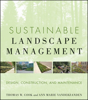 Sustainable Landscape Management: Design, Construction, and Maintenance (0470880422) cover image