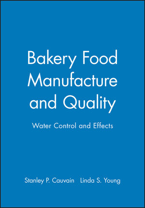 Bakery Food Manufacture and Quality: Water Controland Effects