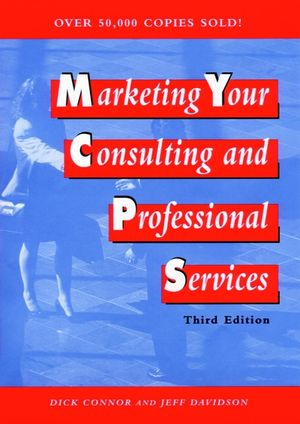 Marketing Your Consulting and Professional Services, 3rd Edition