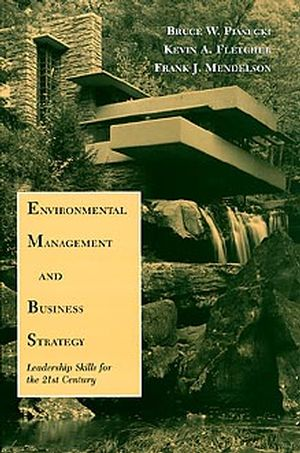 Environmental Management and Business Strategy: Leadership Skills for the 21st Century (0471169722) cover image