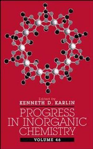 Progress in Inorganic Chemistry, Volume 46