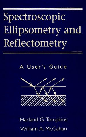 Spectroscopic Ellipsometry and Reflectometry: A User