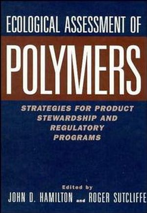 Ecological Assessment Polymers: Strategies for Product Stewardship and Regulatory Programs