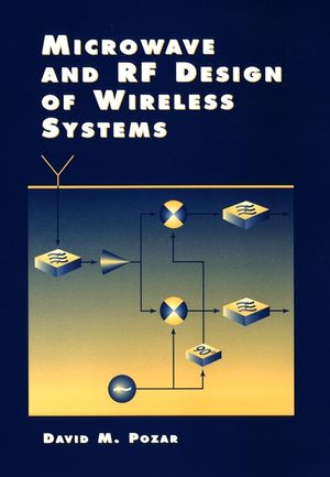 Microwave and RF Design of Wireless Systems