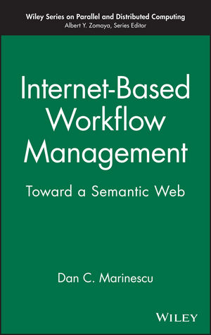 Internet-Based Workflow Management: Toward a Semantic Web