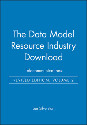 The Data Model Resource Industry Download, Volume 2: Telecommunications, Revised Edition