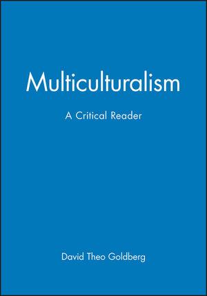Multiculturalism: A Critical Reader