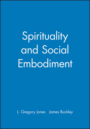 Spirituality and Social Embodiment (0631204822) cover image