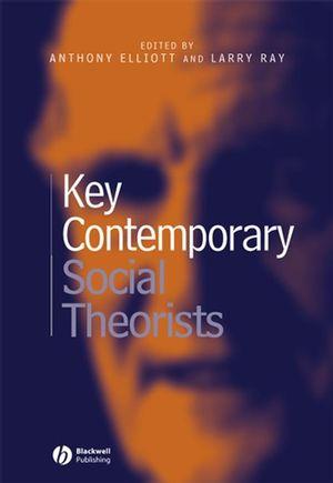 Key Contemporary Social Theorists