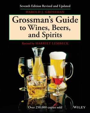Grossman's Guide to Wines, Beers, and Spirits, 7th Edition, Revised and Updated