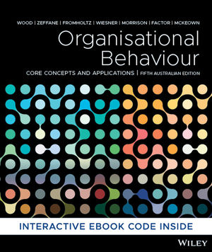 Organisational Behaviour: Core Concepts and Applications, 5th Australasian Edition