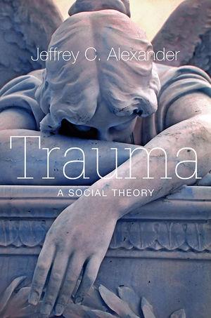 Trauma: A Social Theory (0745649122) cover image