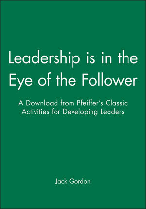 Leadership is in the Eye of the Follower: A Download from Pfeiffer