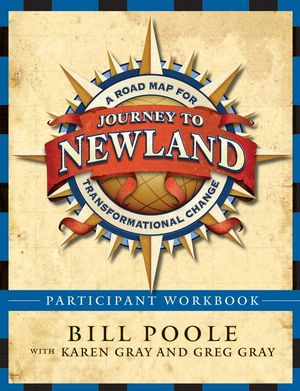 Journey to Newland: A Road Map for Transformational Change, Participant's Workbook