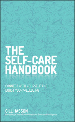 The Self-Care Handbook: Connect with yourself and boost your wellbeing