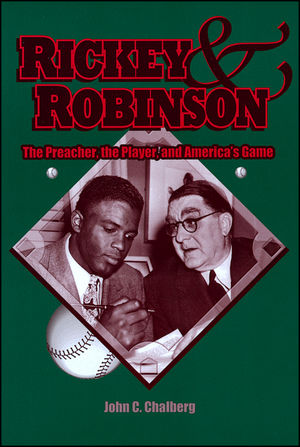 Rickey and Robinson: The Preacher, the Player and America's Game