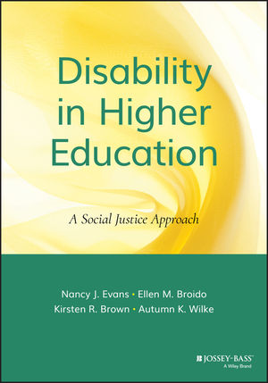 Disability in Higher Education: A Social Justice Approach