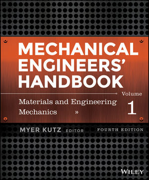 Mechanical Engineers' Handbook, Volume 1: Materials and Engineering Mechanics, 4th Edition