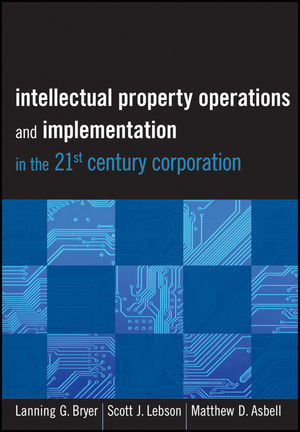 Intellectual Property Operations and Implementation in the 21st Century Corporation (1118143922) cover image