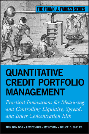 Quantitative Credit Portfolio Management: Practical Innovations for Measuring and Controlling Liquidity, Spread, and Issuer Concentration Risk (1118167422) cover image
