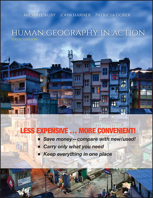 Human Geography in Action, Binder Ready Version, 6th Edition