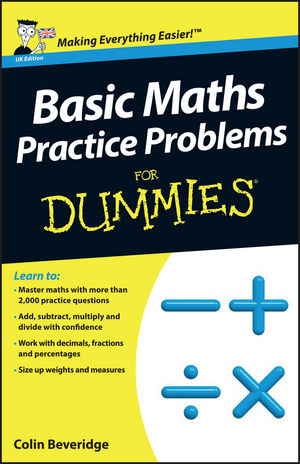 Basic Maths Practice Problems For Dummies, UK Edition