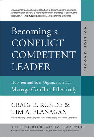 Becoming a Conflict Competent Leader: How You and Your Organization Can Manage Conflict Effectively, 2nd Edition