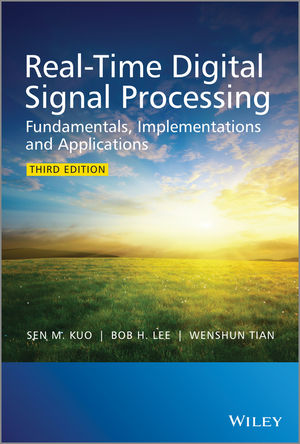 Real-Time Digital Signal Processing: Fundamentals, Implementations and Applications, 3rd Edition