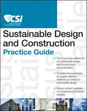 The CSI Sustainable Design and Construction Practice Guide (1118418522) cover image