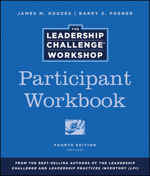 The Leadership Challenge Workshop, Participant Workbook, Revised, 4th Edition