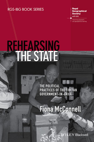 Rehearsing the State: The Political Practices of the Tibetan Government-in-Exile (1118661222) cover image