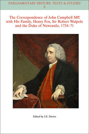 The Correspondence of John Campbell MP, with his Family, Henry Fox, Sir Robert Walpole and the Duke of Newcastle 1734-1771 (1118710622) cover image