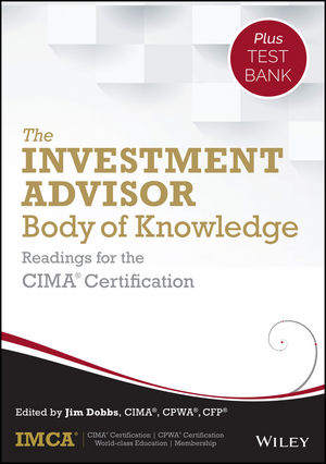 Book Cover Image for The Investment Advisor Body of Knowledge + Test Bank: Readings for the CIMA Certification