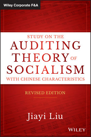 Study on the Auditing Theory of Socialism with Chinese Characteristics, Revised Edition (1119107822) cover image