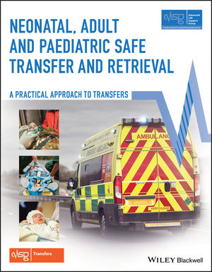 Neonatal, Adult and Paediatric Safe Transfer and Retrieval: A Practical Approach to Transfers
