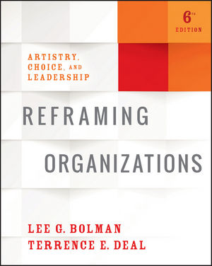 Reframing Organizations: Artistry, Choice, and Leadership, 6th Edition (1119281822) cover image