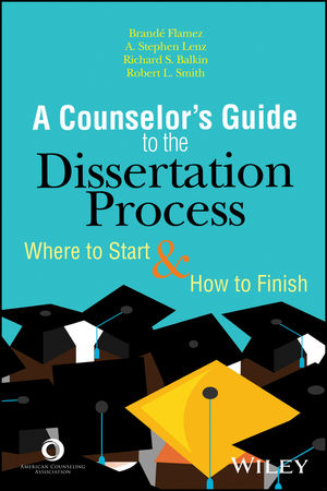 A Counselor's Guide to the Dissertation Process: Where to Start and How to Finish