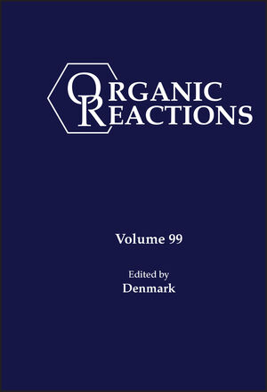 Organic Reactions, Volume 99