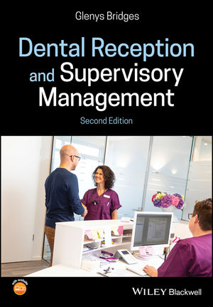 Dental Reception and Supervisory Management, 2nd Edition