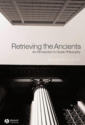 Retrieving the Ancients: An Introduction to Greek Philosophy (1405108622) cover image