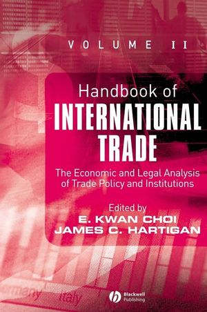 Handbook of International Trade: Economic and Legal Analyses of Trade Policy and Institutions, Volume II (1405120622) cover image