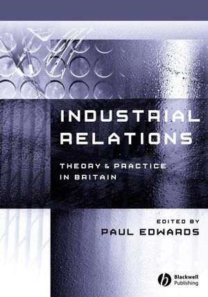 Industrial Relations: Theory and Practice, 2nd Edition
