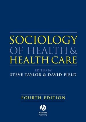 Sociology of Health and Health Care, 4th Edition